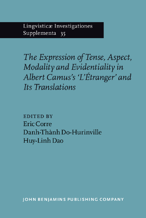 image of The Expression of Tense, Aspect, Modality and Evidentiality in Albert Camus's <i>L'Étranger</i> and Its Translations / <i>L'Étranger</i> de Camus et ses traductions : questions de temps, d'aspect, de modalité et d'évidentialité (TAME)