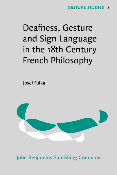 image of Deafness, Gesture and Sign Language in the 18th Century French Philosophy