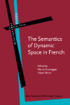 image of The Semantics of Dynamic Space in French