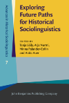 image of Exploring Future Paths for Historical Sociolinguistics