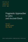 image of Pragmatic Approaches to Latin and Ancient Greek