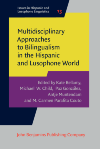 image of Multidisciplinary Approaches to Bilingualism in the Hispanic and Lusophone World