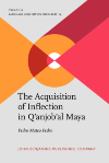 image of The Acquisition of Inflection in Q'anjob'al Maya