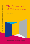 image of The Semantics of Chinese Music