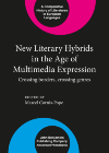 image of New Literary Hybrids in the Age of Multimedia Expression