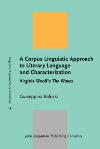 image of A Corpus Linguistic Approach to Literary Language and Characterization