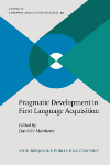 image of Pragmatic Development in First Language Acquisition