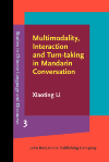 image of Multimodality, Interaction and Turn-taking in Mandarin Conversation