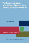 image of The Second Language Acquisition of French Tense, Aspect, Mood and Modality