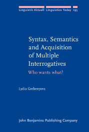 image of Syntax, Semantics and Acquisition of Multiple Interrogatives