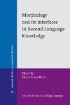 image of Morphology and its Interfaces in Second Language Knowledge