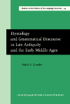 image of Etymology and Grammatical Discourse in Late Antiquity and the Early Middle Ages